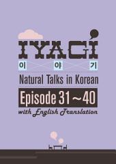 Iyagi - Natural Talks in Korean 31-40 (with Translation): Natural Talk in Korean