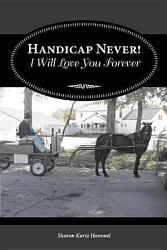 Handicap Never I Will Love You Forever Book PDF