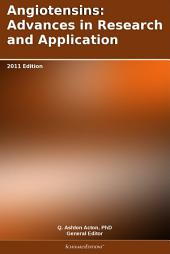Angiotensins: Advances in Research and Application: 2011 Edition