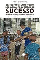 COMO SE TORNAR UM PROFESSOR DE EDUCAÇÃO FÍSICA ESCOLAR DE SUCESSO