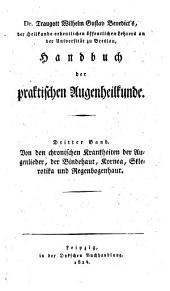 Handbuch der praktischen Augenheilkunde: Von den chronischen Krankheiten der Augenlieder, der Bindehaut, Kornea, Sklerotika und Regenbogenhaut, Band 3