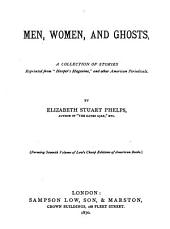 "Men, Women and Ghosts: A Collection of Stories Reprinted from ""Harper's Magazine,"" and Other American Periodicals"