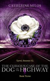 Tyrel Hanson P.I.: The Curious Case of the Dog on the Highway