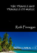 The travels and travails of music
