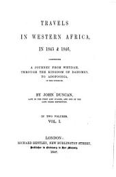Travels in Western Africa in 1845 and 1846, Comprising a Journey from Whydah Through the Kingdom of Dahomey to Adofoodia in the Interior: Volume 1
