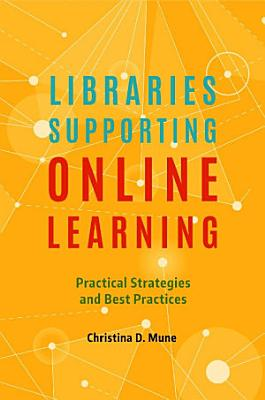 Libraries Supporting Online Learning  Practical Strategies and Best Practices