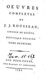 Oeuvres complètes de J. J. Rousseau, citoyen de Genève. Tome premier [-trente-troisième]: 4: Nouvelle Héloise. Tome deuxième