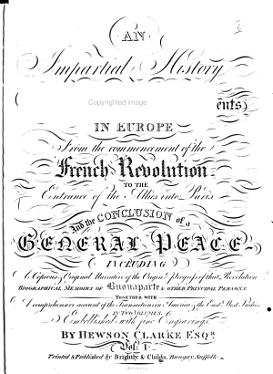 An Impartial History of the Naval  Military and Political Events in Europe from the Commencement of the French Revolution to the Entrance of the Allies Into Paris and the Conclusion of a General Peace    PDF