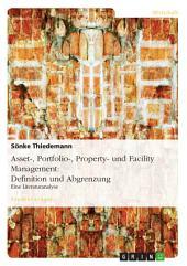 Asset-, Portfolio-, Property- und Facility Management: Definition und Abgrenzung: Eine Literaturanalyse