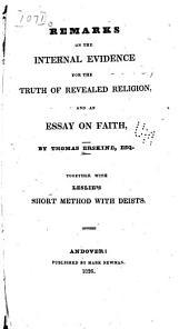 Remarks on the Internal Evidence for the Truth of Revealed Religion: And an Essay on Faith