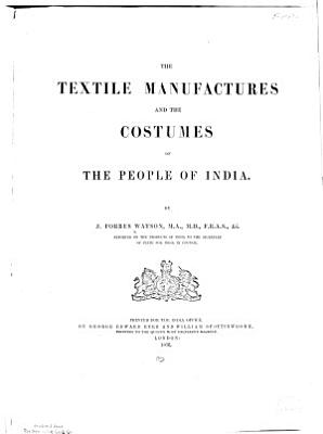 The Textile Manufactures and the Costumes of the People of India PDF