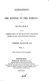 Exposition of the Epistle to the Romans: with remarks on the commentaries of dr. MacKnight, professor Tholuck and professor Moses Stuart. Vol. 1, 2nd ed.; 2