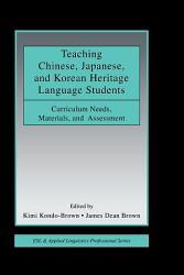 Teaching Chinese Japanese And Korean Heritage Language Students Book PDF