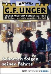 G. F. Unger Sonder-Edition - Folge 099: Schatten folgen seiner Fährte