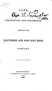Laws, ordinances and documents, relating to the Baltimore and Ohio Rail Road Company