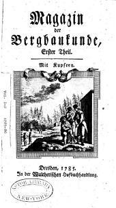 Magazin für die Bergbaukunde: Bände 1-2