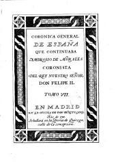 Cronica general de España que continuaba Ambrosio de Morales, cronista del Rey Nuestro Señor Don Felipe II, 7