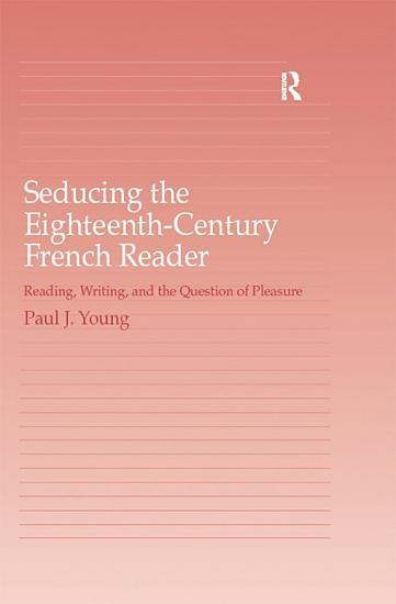 Seducing the Eighteenth Century French Reader PDF