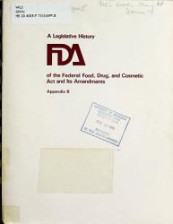 A Legislative History of the Federal Food  Drug  and Cosmetic Act and Its Amendments PDF