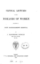 Clinical Lectures on the Diseases of Women