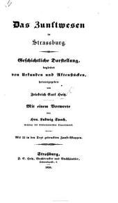 Das Zunftwesen in Strassburg. Geschichtliche Darstellung, begleitet von Urkunden und Aktenstucken ... Mit einem Vorworte von Hrn. L. Spach. Mit 22 in den Text gedruckten Zunft-Wappen