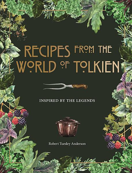 Download Recipes from the World of Tolkien Book