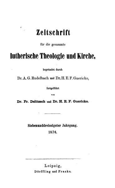 Zeitschrift f  r die gesammte lutherische Theologie und Kirche