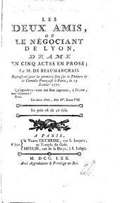 Les Deux Amis, ou le Négociant de Lyon, drame, etc. [With musical notes.]