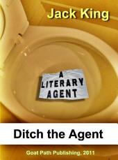 Ditch the Agent: How to Publish a Book without a Literary Agent