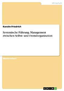 Systemische F  hrung  Management zwischen Selbst  und Fremdorganisation PDF