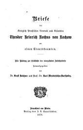 Briefe des Königlish preussischen Generals und Gestandten Theodor Heinrich Rochow an einen Staatsbeamten: Zur Beitrag zur Geschichte des neunzehnten Jahrhunderts