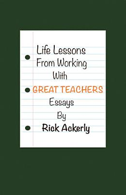 Life Lessons from Working with Great Teachers
