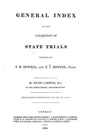 Cobbett's Complete Collection of State Trials and Proceedings for High Treason: And Other Crimes and Misdemeanor from the Earliest Period to the Present Time ... from the Ninth Year of the Reign of King Henry, the Second, A.D.1163, to ... [George IV, A.D.1820], Volume 1