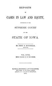 Reports of Cases in Law and Equity, Determined in the Supreme Court of the State of Iowa: Volume 55