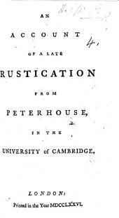 An account of a late rustication from Peterhouse, in the University of Cambridge. (A postscript, etc.).