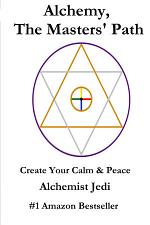 Alchemy, the Masters' Path- Create Your Calm & Peace