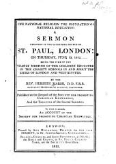 The National Religion the Foundation of National Education: A Sermon Preached in the Cathedral Church of St. Paul, London: on Thursday, June 13, 1811. Being the Time of the Yearly Meeting of the Children Educated in the Charity Schools in and about the Cities of London and Westminster ... To which is Annexed, An Account of the Society for Promoting Christian Knowledge