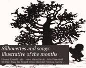 Silhouettes and Songs Illustrative of the Months