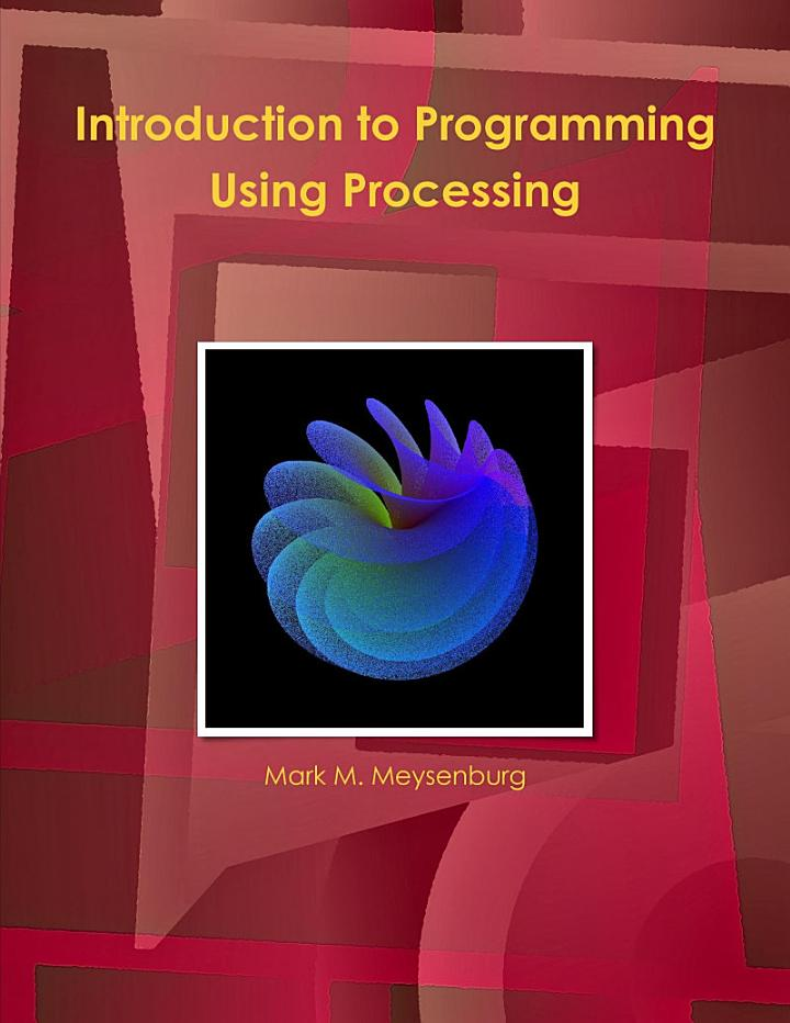 Introduction to Programming Using Processing