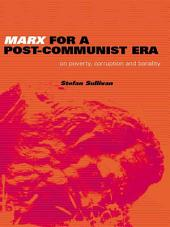 Marx for a Post-Communist Era: On Poverty, Corruption and Banality