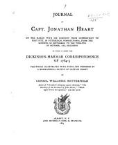 Journal of Capt. Jonathan Heart on the March with His Company from Connecticut to Fort Pitt, in Pittsburgh, Pennsylvania, from the Seventh of September, to the Twelfth of October, 1785, Inclusive: To which is Added the Dickinson-Harmar Correspondence of 1784-5 ; the Whole Illustrated with Notes and Preceded by a Biographical Sketch of Captain Heart by Consul Willshire Butterfield