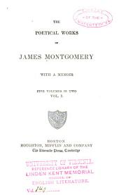 The Poetical Works of James Montgomery: With a Memoir, Volumes 34-35