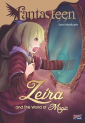 Fantasteen Zeira and The World of Magic