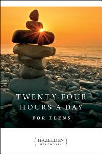 Twenty Four Hours a Day for Teens Book