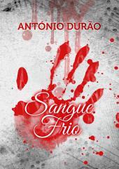 Sangue Frio: Volume 1