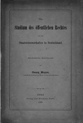 Das Studium des öffentlichen Rechtes und der Staatswissenschaften in Deutschland. Akademische Antrittsrede