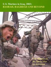 U.S. Marines In Iraq, 2003: Basrah, Baghdad And Beyond:: U.S. Marines in the Global War on Terrorism [Illustrated Edition]