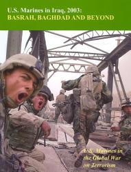 U S Marines In Iraq 2003 Basrah Baghdad And Beyond  Book PDF