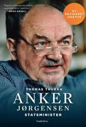 Anker Jørgensen. Statsminister.: Revideret udgave.