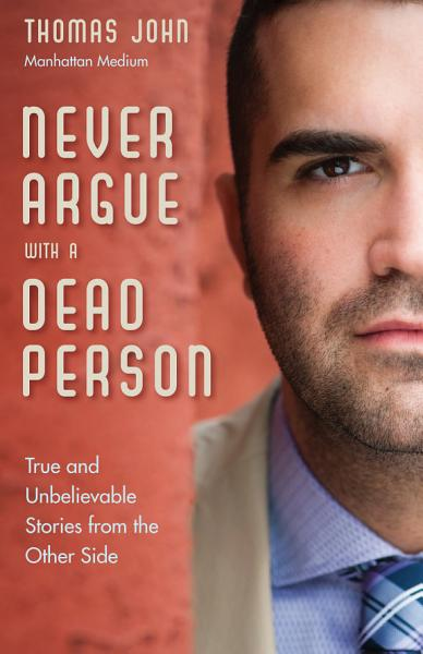 Download Never Argue With a Dead Person Book